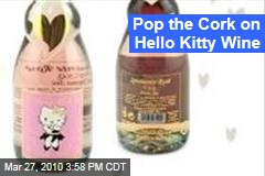 Pop the Cork on Hello Kitty Wine