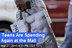 Teens Are Spending Again at the Mall