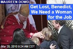 Get Lost, Benedict, We Need a Woman for the Job