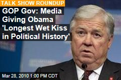 GOP Gov: Media Giving Obama 'Longest Wet Kiss in Political History'