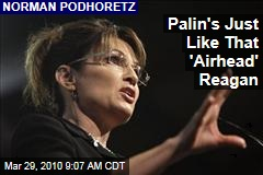 Palin's Just Like That 'Airhead' Reagan