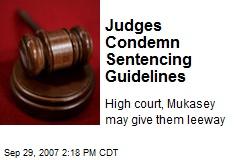 Judges Condemn Sentencing Guidelines