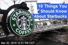 10 Things You Should Know About Starbucks