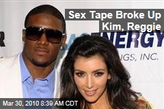 Sex Tape Broke Up Kim, Reggie