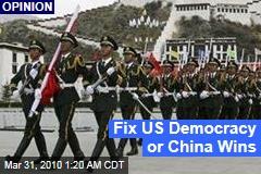 Fix US Democracy or China Wins