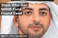 Sheik Who Ran $650B Fund Found Dead