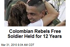 Colombian Rebels Free Soldier Held for 12 Years