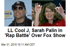 LL Cool J, Sarah Palin in 'Rap Battle' Over Fox Show