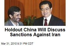 Holdout China Will Discuss Sanctions Against Iran