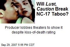 Will Lust, Caution Break NC-17 Taboo?