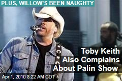 Toby Keith Also Complains About Palin Show