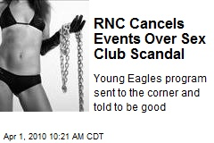 RNC Cancels Events Over Sex Club Scandal