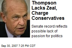 Thompson Lacks Zeal, Charge Conservatives