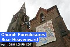 Church Foreclosures Soar Heavenward