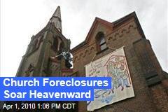 Church Foreclosures Soar Heavenward