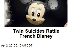 Twin Suicides Rattle French Disney