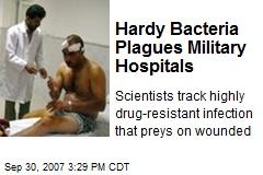 Hardy Bacteria Plagues Military Hospitals