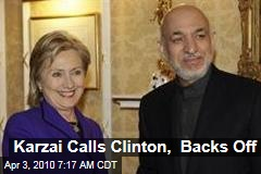 Karzai Calls Clinton, Backs Off
