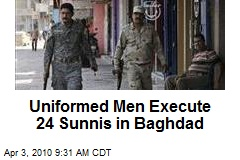 Uniformed Men Execute 24 Sunnis in Baghdad