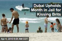 Dubai Upholds Month in Jail for Kissing Brits