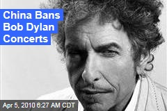 China Bans Bob Dylan Concerts