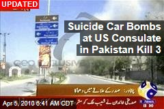 Suicide Car Bombs at US Consulate in Pakistan Kill 3