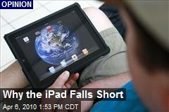 Why the iPad Falls Short