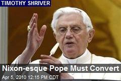 Nixon-esque Pope Must Convert