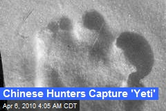 Chinese Hunters Capture 'Yeti'