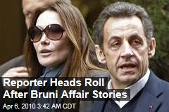 Reporter Heads Roll After Bruni Affair Stories