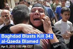 Baghdad Blasts Kill 34; al-Qaeda Blamed