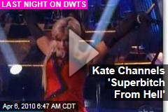 Kate Channels 'Superbitch From Hell'