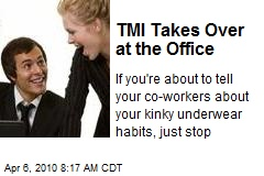 TMI Takes Over at the Office