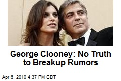 George Clooney: No Truth to Breakup Rumors