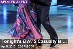 Tonight's DWTS Casualty Is ...