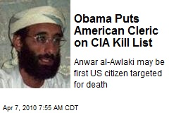 Obama Puts American Cleric on CIA Kill List