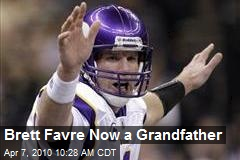 Brett Favre Now a Grandfather