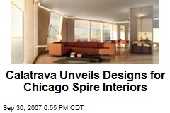 Calatrava Unveils Designs for Chicago Spire Interiors