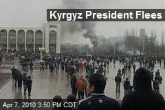 Kyrgyz President Flees