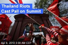 Thailand Riots Cast Pall on Summit