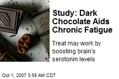 Study: Dark Chocolate Aids Chronic Fatigue