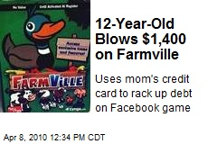 12-Year-Old Blows $1,400 on Farmville