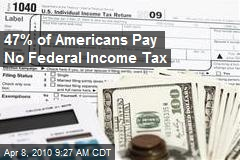 47% of Americans Pay No Federal Income Tax