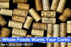 Whole Foods Wants Your Corks