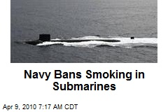 Navy Bans Smoking in Submarines