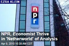 NPR, Economist Thrive in 'Netherworld' of Analysis