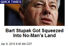 Bart Stupak Got Squeezed Into No-Man's Land