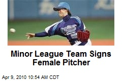 Minor League Team Signs Female Pitcher