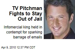 TV Pitchman Fights to Stay Out of Jail