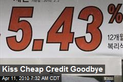 Kiss Cheap Credit Goodbye